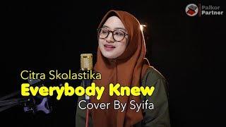 EVERYBODY KNEW - CITRA SKOLASTIKA | COVER BY SYIFA AZIZAH