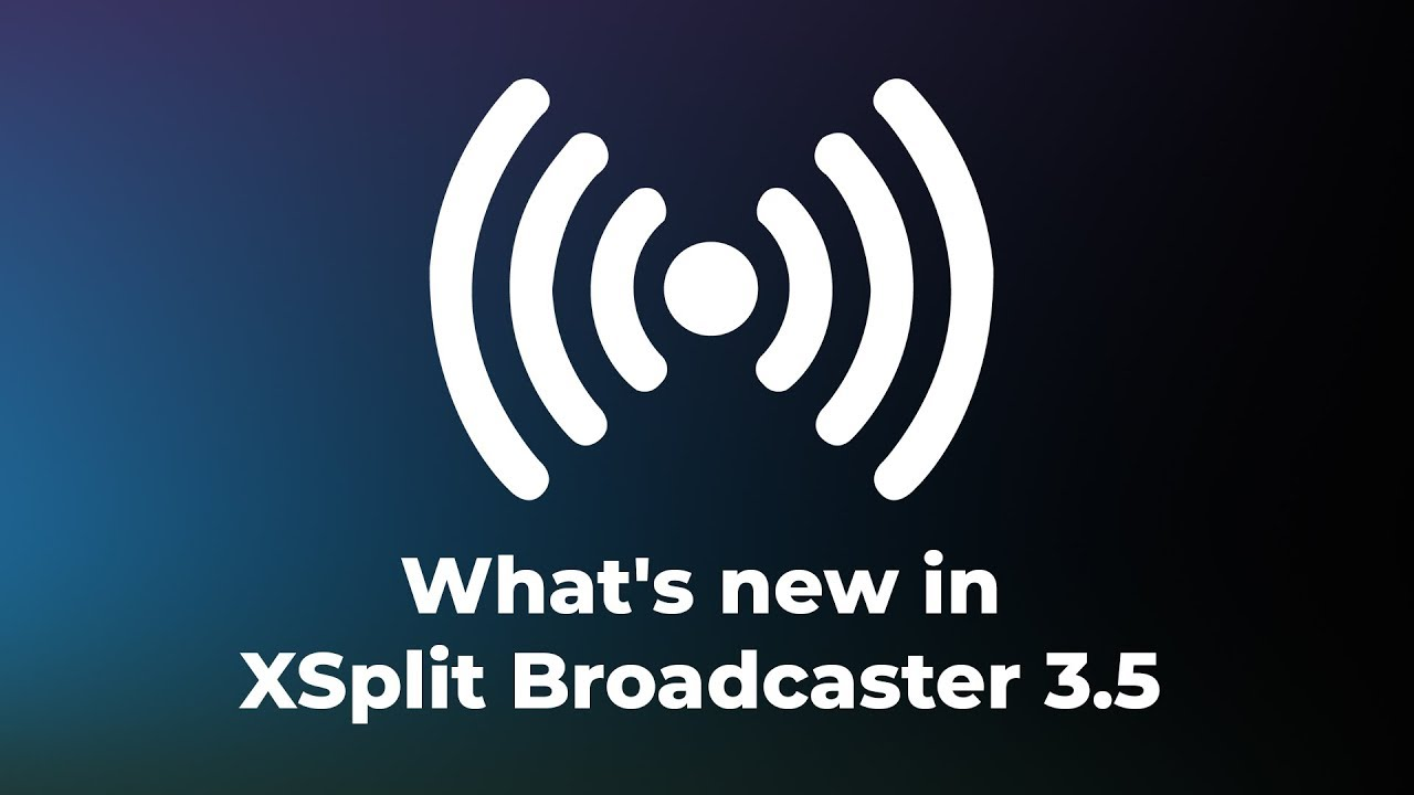 XSplit Broadcaster Updates and Features | XSplit Blog