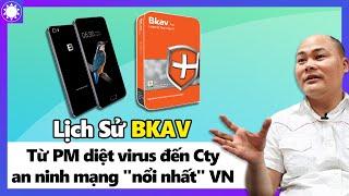 """Lịch Sử Bkav - Từ Phần Mềm Diệt Virus, Đến Cty An Ninh Mạng """"Nổi Nhất"""" VN"""