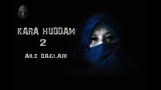 KARA HÜDDAM 2 (Tek part Yeni Hikaye) / KORKU HİKAYELERİ / CİN HİKAYESİ