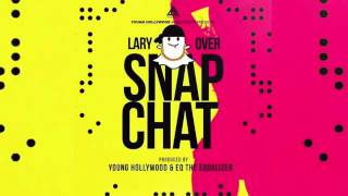 Lary Over SnapChat(OfficialAudio)