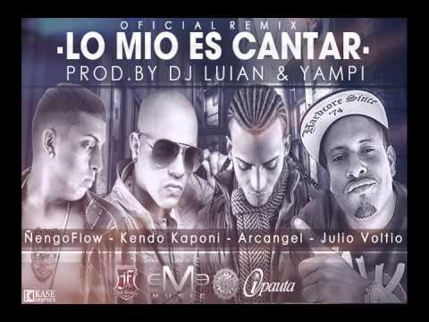 Lo Mio Es Cantar (Official Remix) Arcangel Ft Ñengo Flow, Kendo Kaponi & Julio Voltio (SEM)
