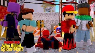 ROBLOX - WHO KILLED SPIDER-MAN?!!