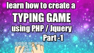 How to create a Typing Test Game using PHP and Jquery | Part 1