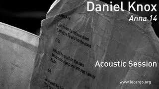 700 daniel knox anna 14 acoustic session