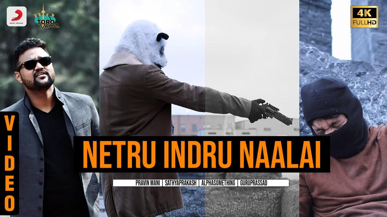 Netru lndru Naalai Video   Pravin Mani Ft. Sathyaprakash