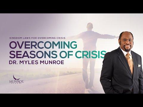 Overcoming Seasons of Crisis | Dr. Myles Munroe