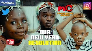 OUR NEW YEAR RESOLUTION PRAIZE VICTOR COMEDY  INDOMIENIGERIA