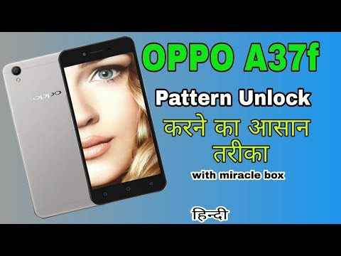 Oppo a37f pattern unlock 10000% esey with miracle box by mani tech4u