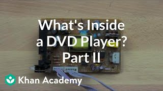 what is inside a dvd player 2 of 5   electrical engineering   khan academy