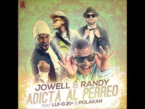 Adicta Al Perreo   Jowell & Randy Ft Lui G & Polakan