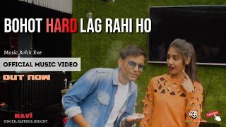 Bohot Hard Lag Rahi Ho Song ( Full Official Video )   Hard Lag Rahi Ho Rap Song   Ravi New Rap Song