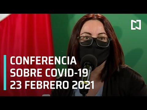 Conferencia Covid-19 en México - 23 de febrero 2021