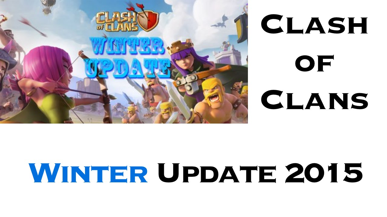 clash of clans winter update 2015 thoughts more. Black Bedroom Furniture Sets. Home Design Ideas