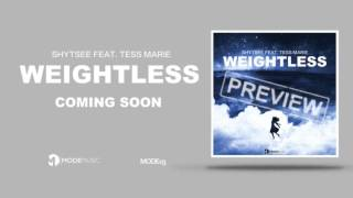 Shytsee Feat. Tess Marie - Weightless (Preview)
