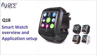 Q18 Smart Watch Overview and Application Setup