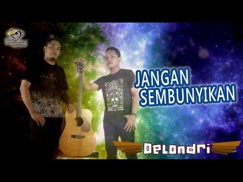 DELONDRI - JANGAN SEMBUNYIKAN - Official Lyrics Video Indonesia Terbaru 2017 #Melayu #Beri Support