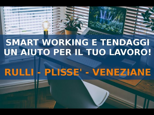 SMART WORKING E TENDAGGI. UN AIUTO PER IL TUO LAVORO!