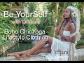 Be Yourself - Boho Chic Yoga and Lifestyle Clothing