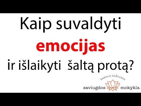 Kaip išmokti suvaldyti emocijas?