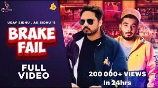 New Punjabi Song { Brake Fail } Uday Sidhu X AK Sidhu | Latest Punjabi Songs 2020 | Full Song