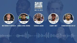 UNDISPUTED Audio Podcast (07.12.19) with Skip Bayless and Shannon Sharpe | UNDISPUTED