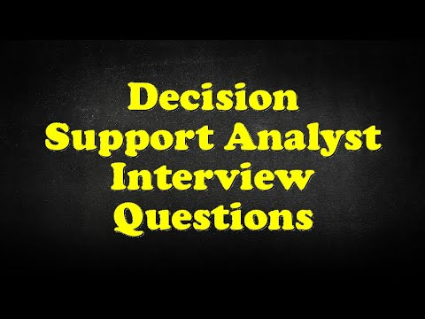 Decision Support Analyst Interview Questions