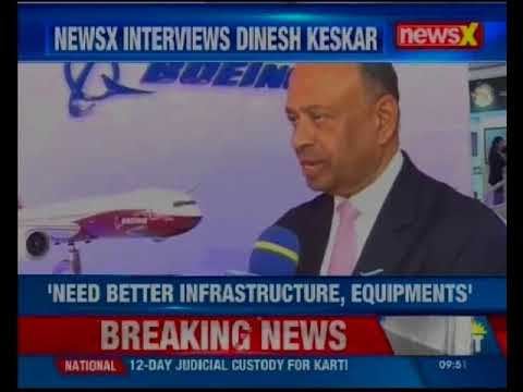 Dinesh Keskar, Asia Pacific Senior Vice Prez; Boeing has majory contributed to make in India project