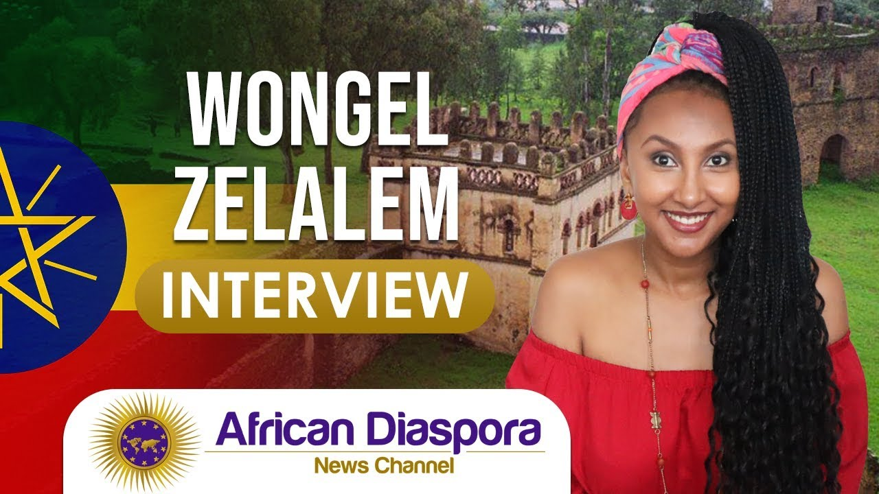 Wongel Zelalem Speaks On MSM Lies About Africa, Scars From Slave Trade & WS Influence