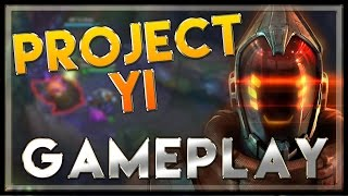 PROJECT Yi Gameplay Jungle - LoL Project Master Yi Skin - League of Legends lol 2015