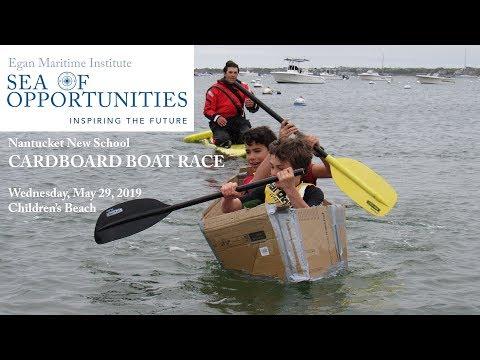 Sea of Opportunities: Nantucket New School May 29, 2019 Cardboard Boat Race
