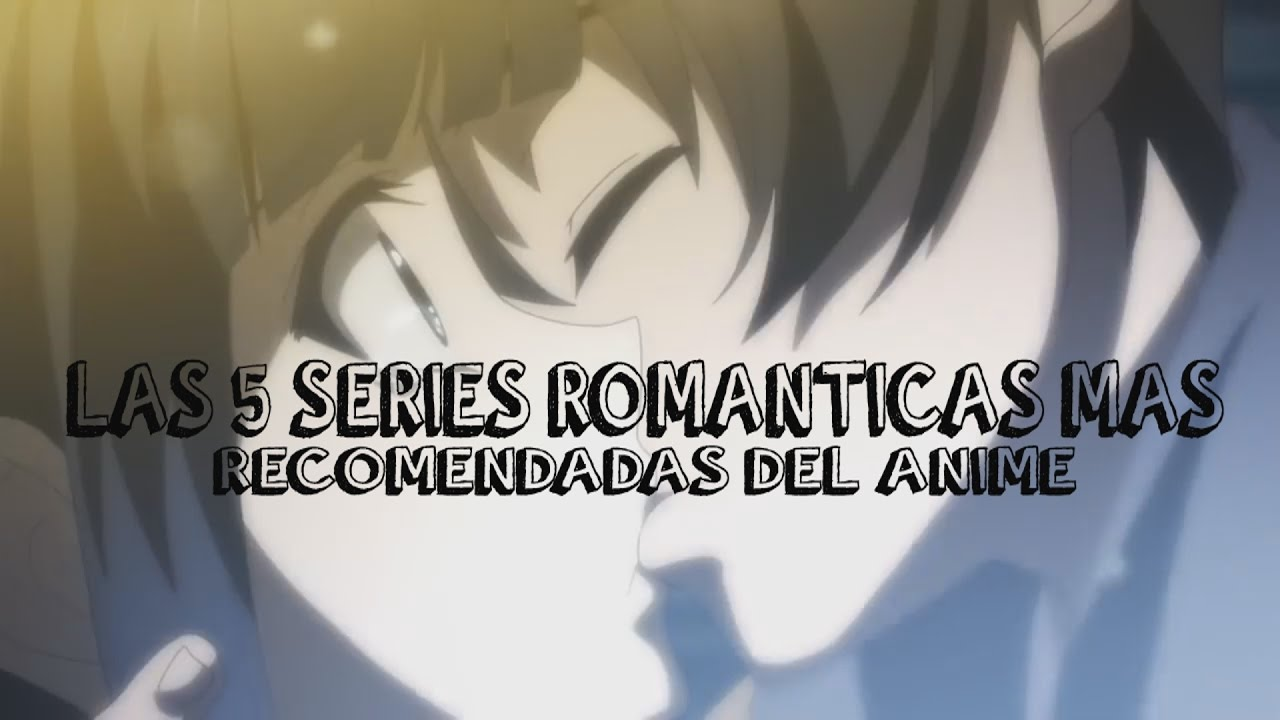 top 5 series romanticas mas recomendadas del anime 1 youtube. Black Bedroom Furniture Sets. Home Design Ideas