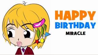 HAPPY BIRTHDAY MIRACLE!