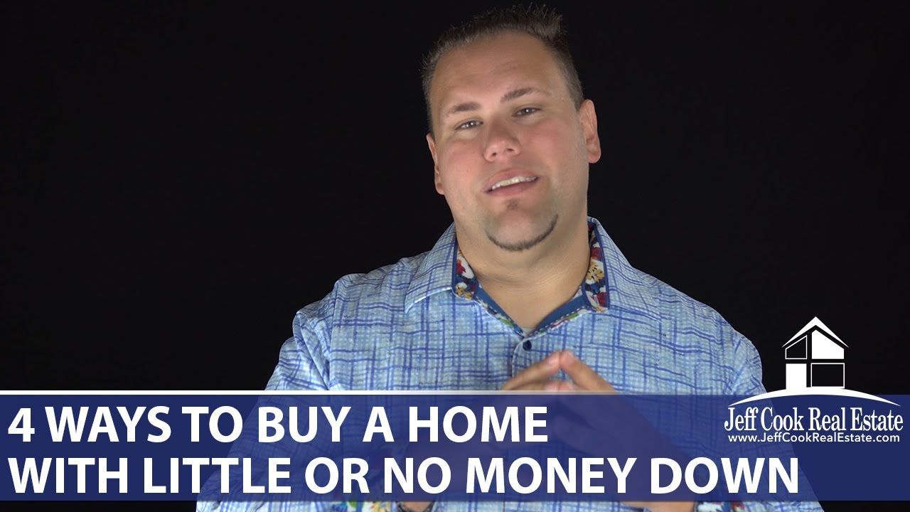 4 ways to buy a home with little or no money down | Jeff ...