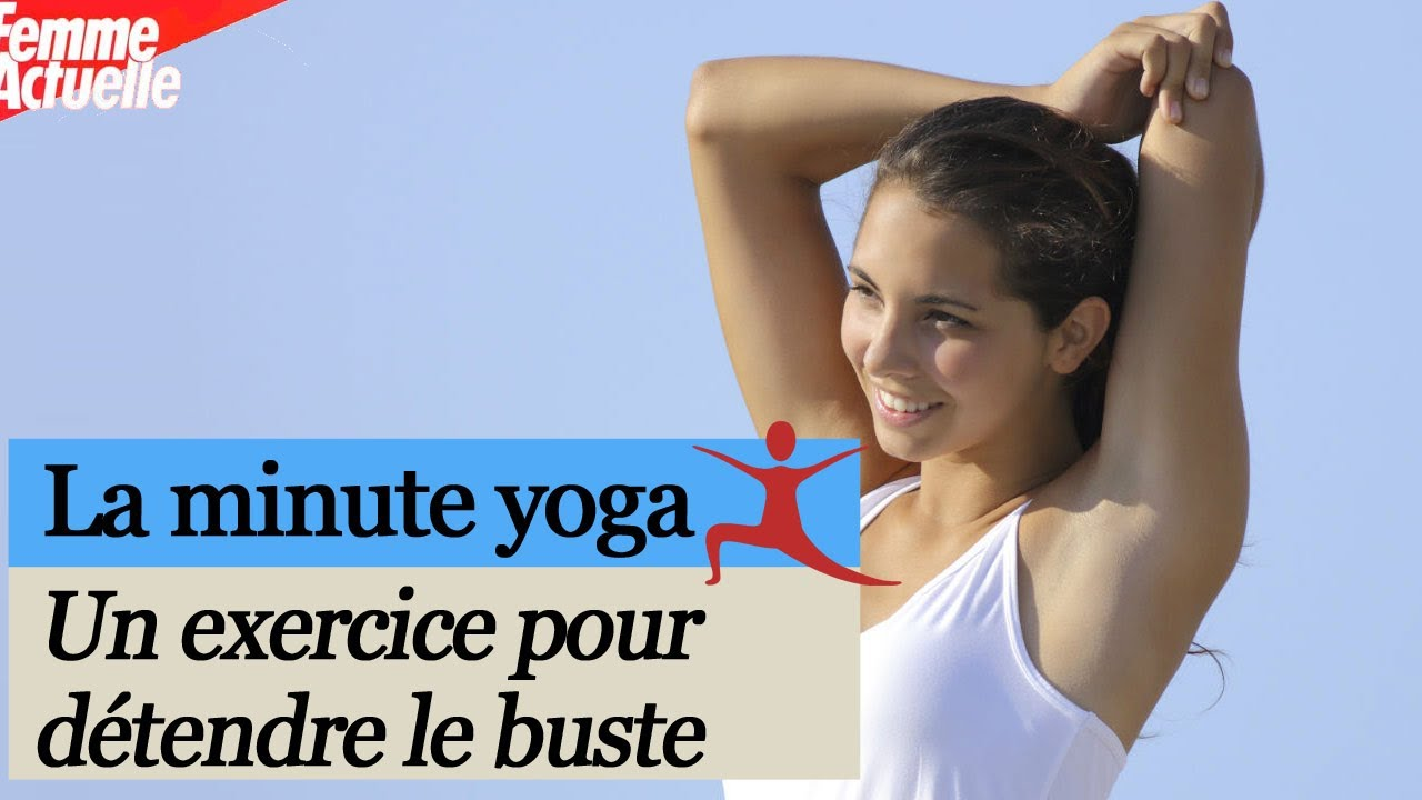 yoga un exercice pour se d tendre le buste youtube. Black Bedroom Furniture Sets. Home Design Ideas