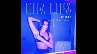 Dua Lipa IDGAF (Young Franco Remix)