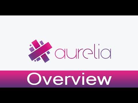Aurelia Lecture 1  Aurelia Overview