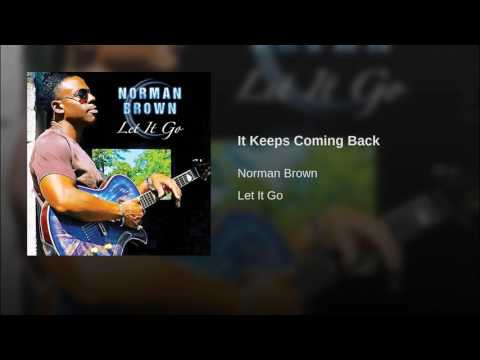 Norman Brown   It Keeps Coming Back
