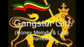 Gangster Girl - Honey Melody & Lady Diamond