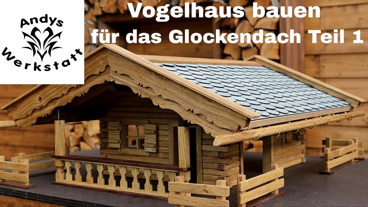 Wie Geht Das Vogelhaus Bauen Die Schonste Vogelvilla Teil 1