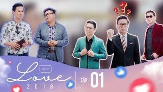 Web Drama  LOVE 2019 - Tập 1 - Series phim tình cảm lãng mạn hay nhất 2019   H2P Entertainment