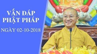 Vấn đáp Phật pháp ngày 02-10-2018 | Thích Nhật Từ