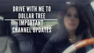Drive With Me To Dollar Tree - Important Channel Updates
