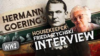HERMANN GOERINGS HOUSEKEEPER INTERVIEWED - FRIEDA ZYCHSKI REMEMBERS HER TIME ON THE OBERSALZBERG