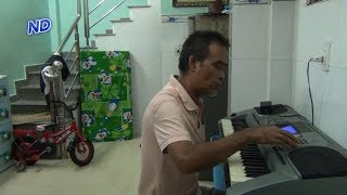 """Mới - Tìm gặp """"Nhạc Sĩ điên"""" Phạm Chí Nghĩa - Phần 2 - Chơi đàn Organ và những bài hát bất hủ"""