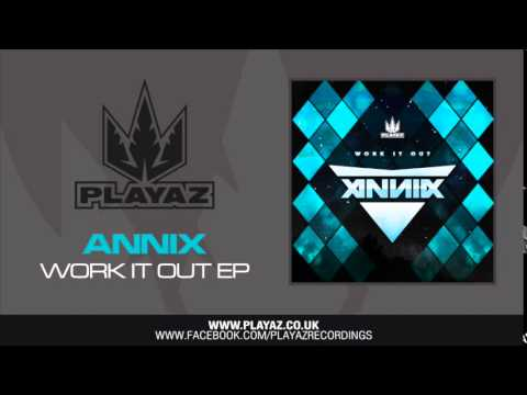 Annix - Work It Out EP - Playaz Recordings