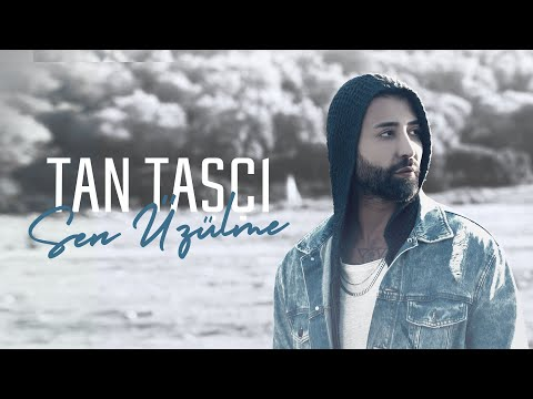 Tan Taşçı - Sen Üzülme (Resmi Video Klip)