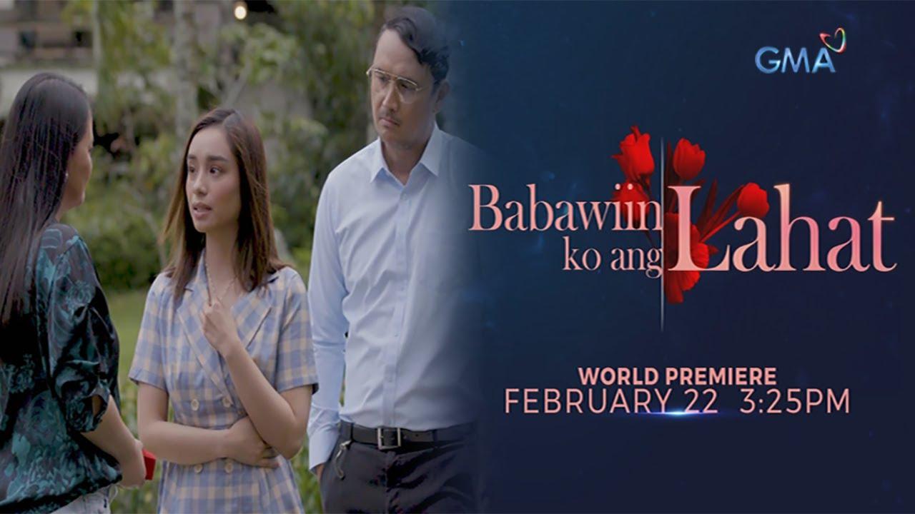 Download Babawiin Ko Ang Lahat: Saksihan ang world premiere sa darating na Februray 22 I Trailer