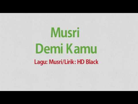 Musri - Demi Kamu. Official lyrics video