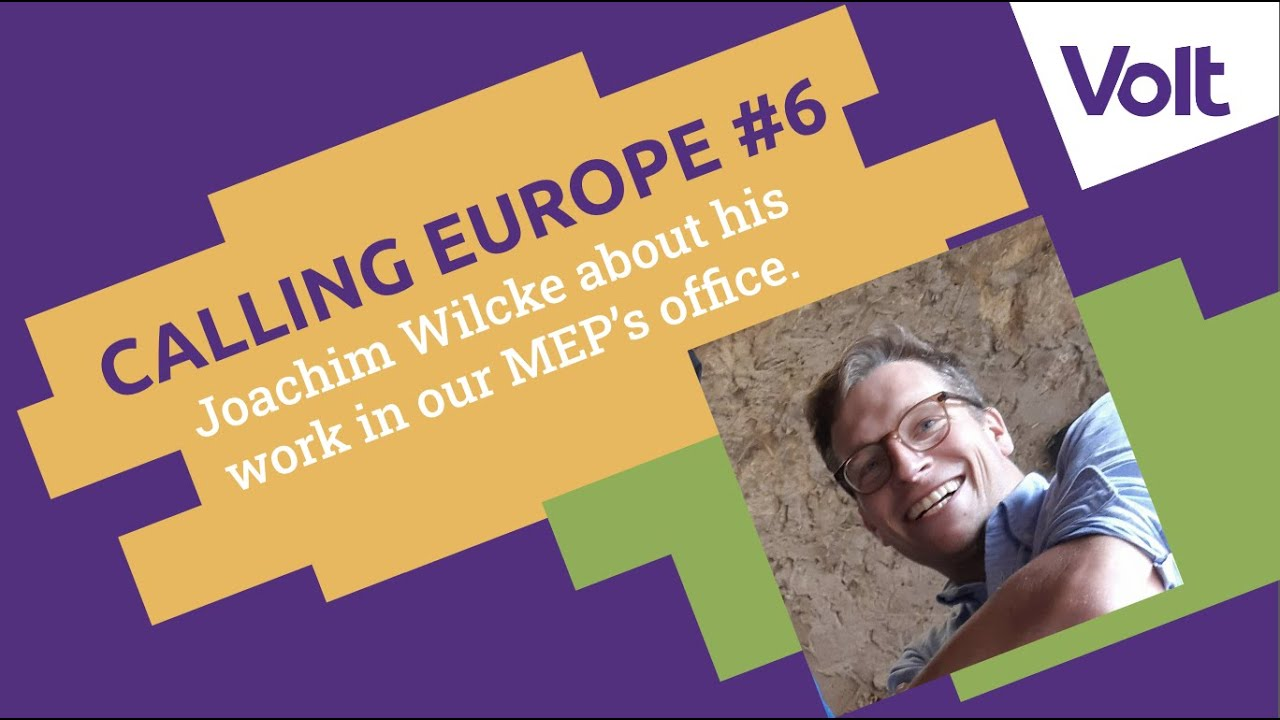YouTube: CALLING EUROPE #7 // Guest: Joachim Wilcke with great insights about his work in the MEP-Office.